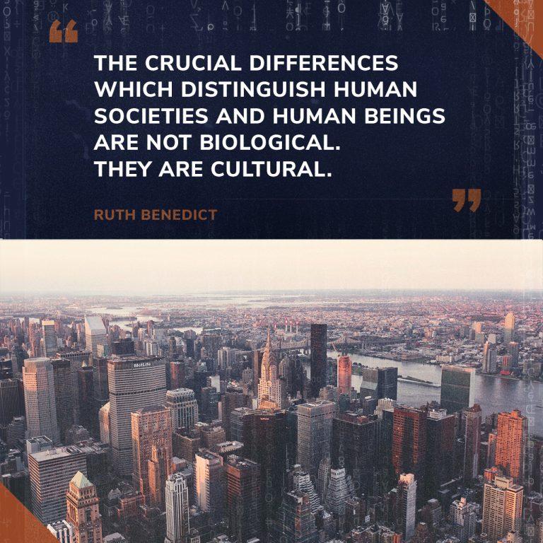 Quote Ruth Benedict.
